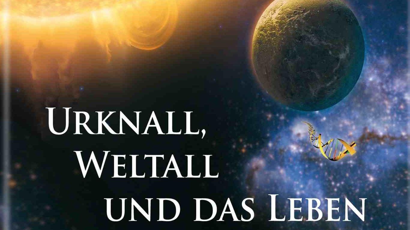 Urknall, Weltall und das Leben